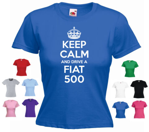 KEEP CALM AND DRIVE A FIAT 500 LADIES GIRLS FUNNY CAR ABARTH T SHIRT TEE