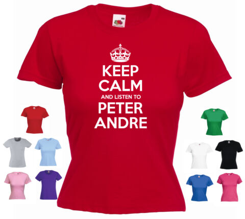 KEEP CALM AND LISTEN TO PETER ANDRE LADIES GIRLS FUNNY T SHIRT TEE