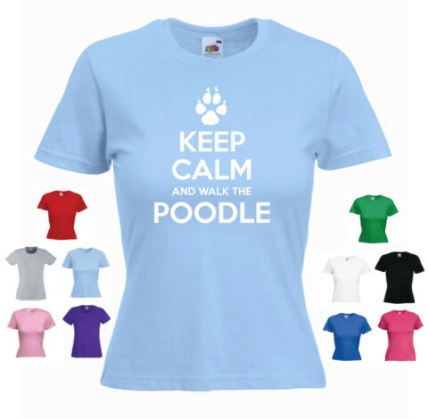 KEEP CALM AND WALK THE POODLE LADIES GIRLS FUNNY DOG PET T SHIRT TEE