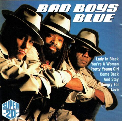 CD BAD BOYS BLUE SUPER 20 YOU RE A WOMAN PRETTY YOUNG GIRL HUNGRY FOR LOVE