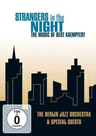 STRANGERS IN NIGHT THE MUSIC OF BERT KAEMPFERT