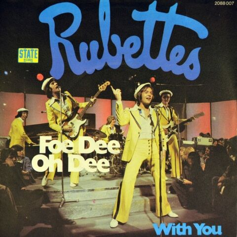 7 RUBETTES FOE DEE OH DEE WITH YOU STATE RECORDS GLAM ROCK D 1975 NEUWERTIG