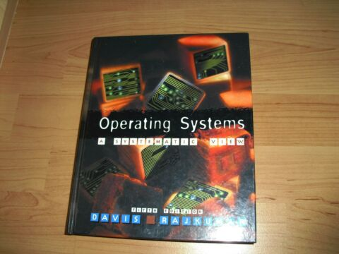 OPERATING SYSTEMS A SYSTEMATIC VIEW PEARSON EDUCATION RAJKUMAR T M DAVIS