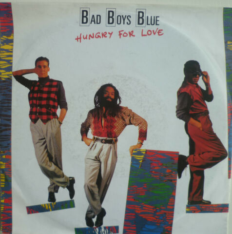 7 1988 BAD BOYS BLUE HUNGRY FOR LOVE VG