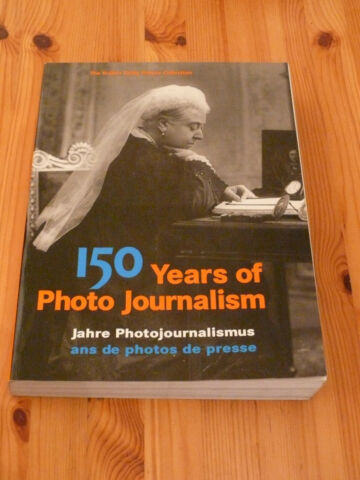 150 JAHRE PHOTOJOURNALISMUS 150 YEARS OF PHOTO JOURNALISM GEBRAUCHT