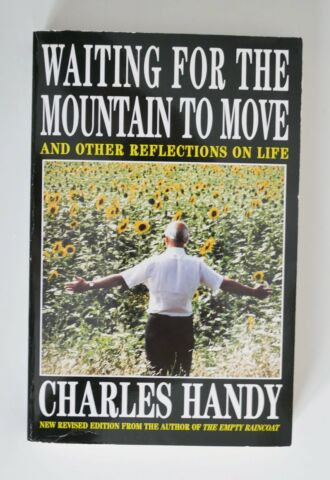 CHARLES HANDY WAITING FOR THE MOUNTAIN TO MOVE IN ENGL SPRACHE PAPERBACK