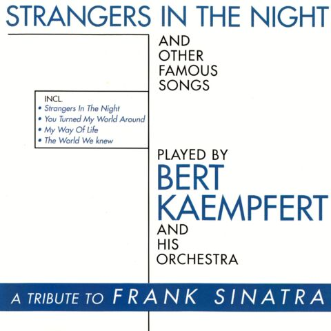 BERT KAEMPFERT STRANGERS IN THE NIGHT AND OTHER FAMOUS SONGS CD NEUWERTIG
