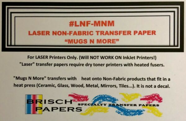 LASER NON FABRIC TRANSFER PAPER quot;NEENAH MUGS N MOREquot; SIZE: 11quot;X17quot; 25 SHEETS