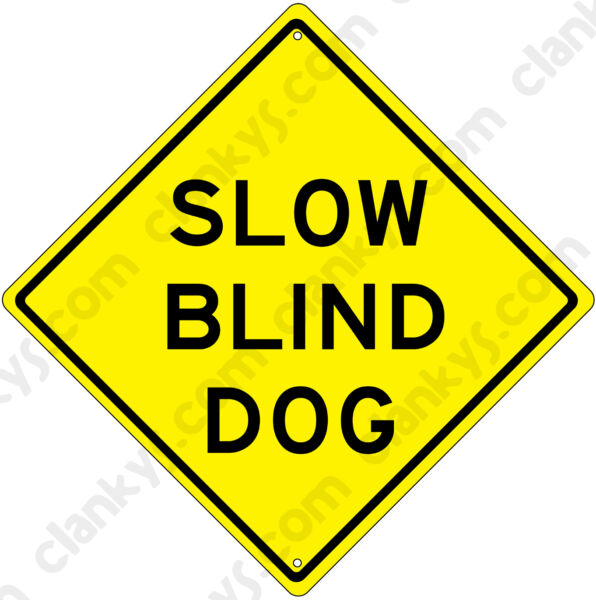SLOW BLIND DOG on a 12quot; Diamond Aluminum Sign Made in USA UV Protected $18.90