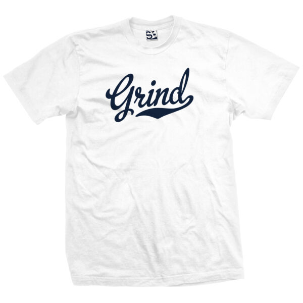 Grind Script Tail T-Shirt - Hustle Work Hard Practice Tee - All Sizes