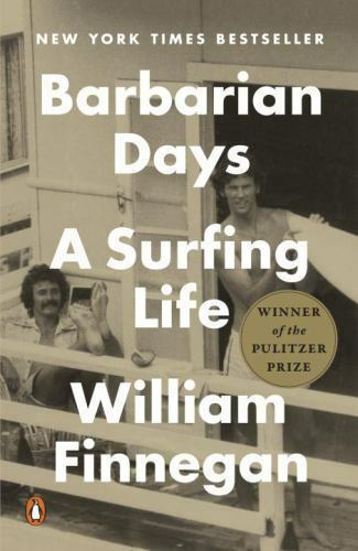 Barbarian Days : A Surfing Life by William Finnegan (2016, Paperback) PB Book