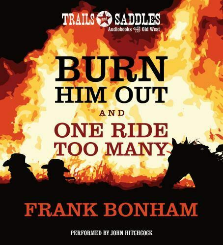 Burn Him Out and One Ride Too Many by Bonham Frank in New