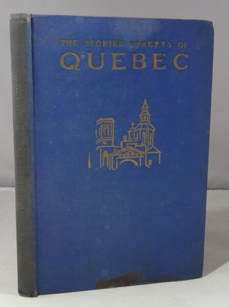 The Storied Streets of Quebec Blodwen Davies 1929 Louis Carrier Limited $30.00