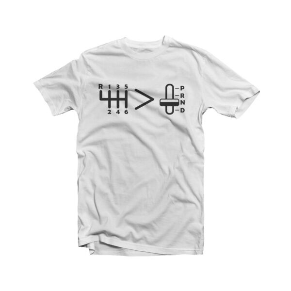 Manual Greater Than Automatic T-Shirt Transmission Car Lovers Race Stick Shift