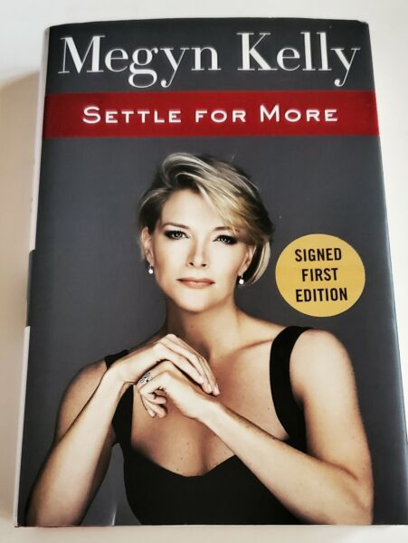 Megyn Kelly Settle For More hand signed first edition autographed book w sticker