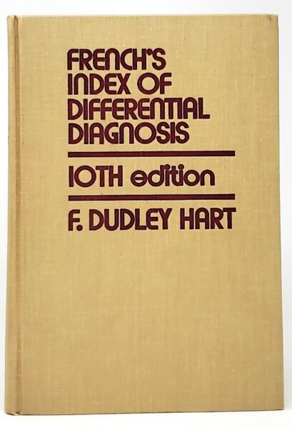 F Dudley Hart  French's Index of Differential Diagnosis 10th Edition 1973 $27.50