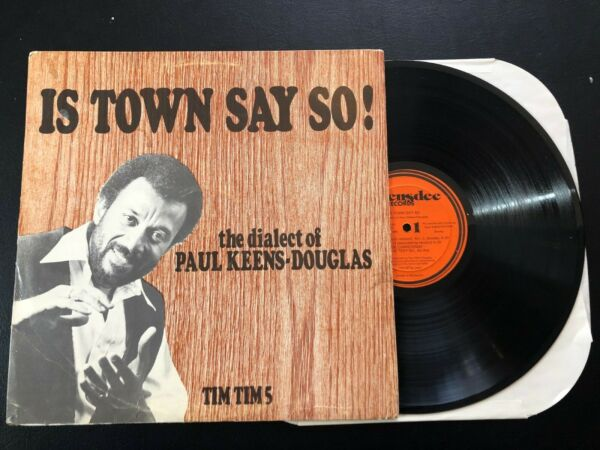 The Dialect of Paul Keens-Douglas – Is Town Say So! LP Autographed Tim Tim VG