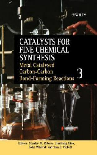 Catalysts for Fine Chemicals Synthesis: Metal Catalysed for Carbon Carbon... $287.01