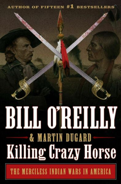 Killing Crazy Horse by Bill O#x27;Reilly Hardcover Books Free Shipping