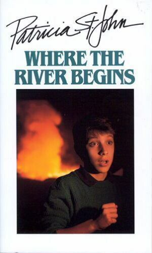 Where The River Begins Patricia St John Series by St. John Patricia Paperba