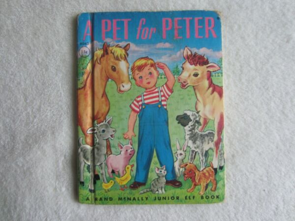 A Pet For Peter by J. Lilian Vandevere A Rand McNally Junior Elf Book 1950 $5.25
