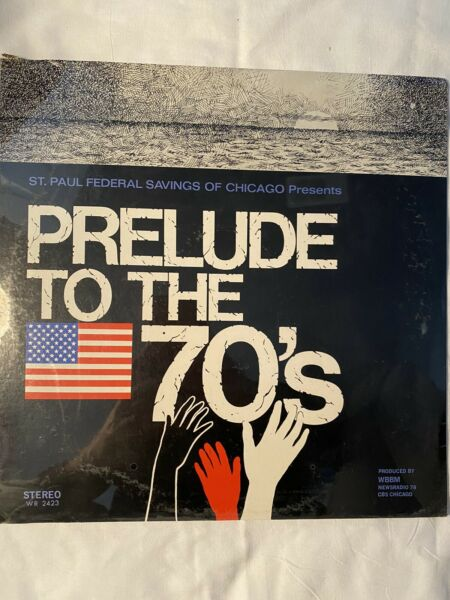 PRELUDE TO THE 70s St Paul Federal Savings Of Chicago 12quot; Vinyl Record LP SEALED