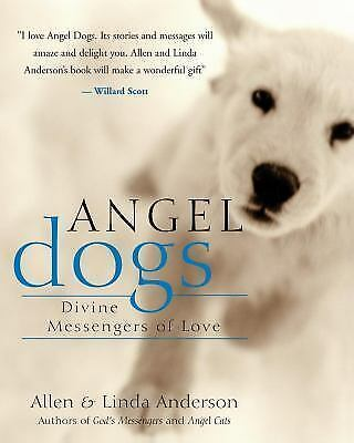 Angel Dogs: Divine Messengers of Love by Anderson Allen Paperback $4.07