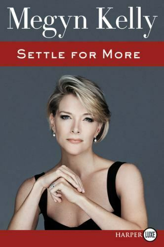 Settle for More by Kelly Megyn Paperback