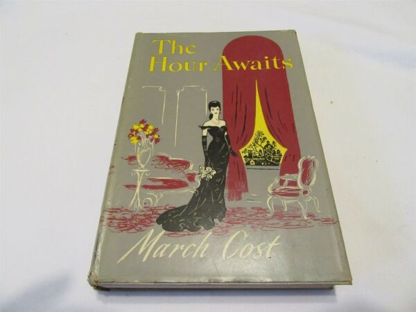 The Hour Awaits by March Cost 1st Edition 1952 $9.99
