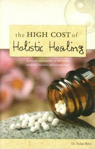 The High Cost of Holistic Healing: A Concise examination of Alternative Medicine $9.27