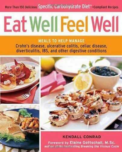 Eat Well Feel Well: More Than 150 Delicious Specific Carbohydrate Diet TM $4.89