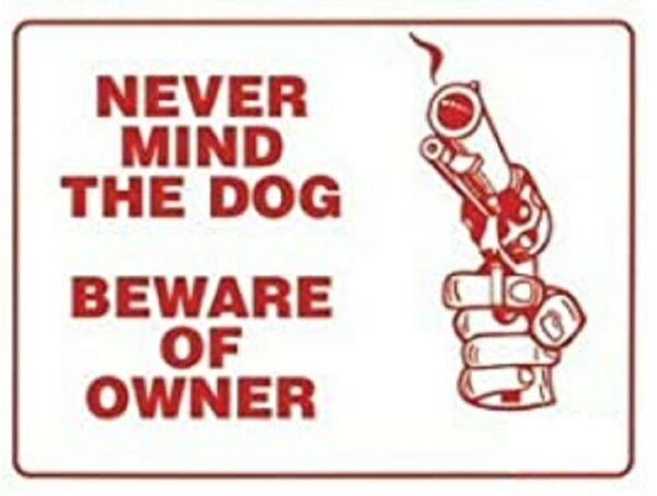 9quot; x 12quot; Nevermind the Dog Beware Of Owner Novelty Sign Fence Post Yard $6.99