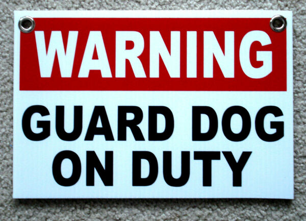 WARNING GUARD DOG ON DUTY SIGN 8quot;x12quot; NEW w Grommets Security Surveillance $7.99