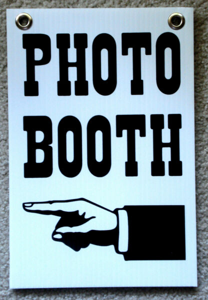 PHOTO BOOTH Directional Plastic Coroplast Sign  8