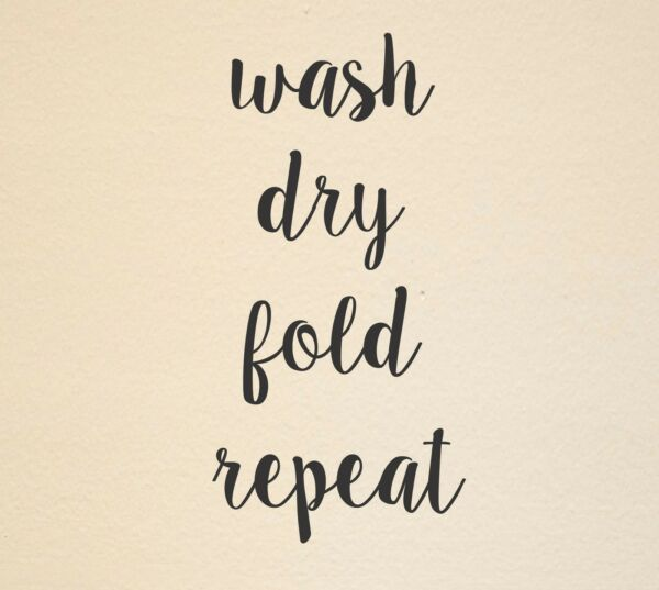 Wash Dry Fold Repeat Laundry Room wall decal quote words mural lettering saying