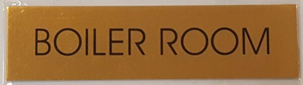 BOILER ROOM SIGN – Gold ALUMINUM SIGN SIZED 2#x27;#x27;X7.75#x27;#x27; $9.99