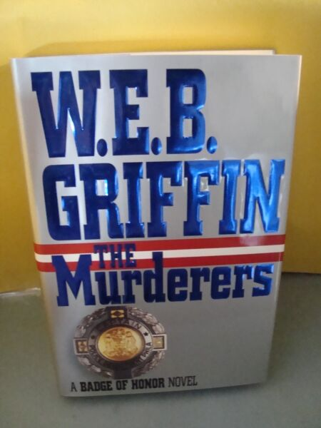W. E. B. Griffin The Murderers Vol. 6 1995 Hardcover A Badge of Honor Novel NICE