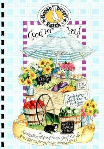 Good for You : A Collection of Good Food Good Fun and Good Stories for the...