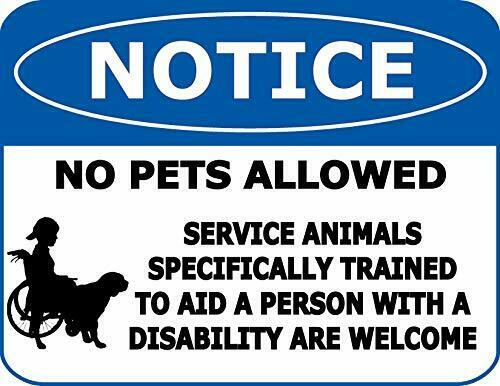 Notice No Pets Allowed Service Animals Specifically...OSHA Safety Sign SP1948