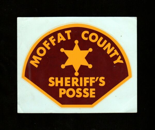 gt;Old pre 1963 Moffat County Colorado POLICE SHERIFF#x27;S POSSE **Unused Decal**