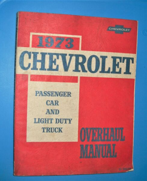 Chevrolet Shop Manual 1973 Passenger Car and Light Duty Truck