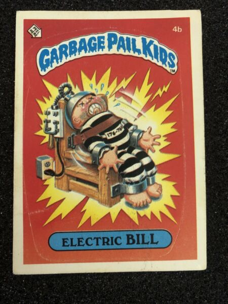 First Series Garbage Pail Kids ELECTRIC BILL .... 4b Topps 1985 OS1 GLOSSY