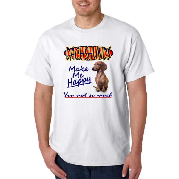 Bayside Made USA T shirt Dog DACHSHUNDS make me happy You not so much Dotson $20.97