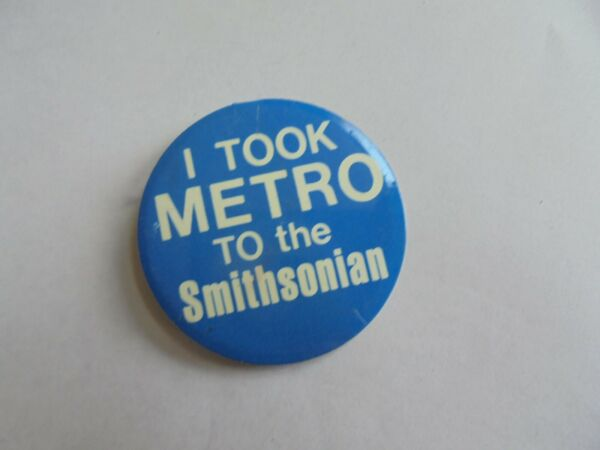 Cool Vintage I Took Metro to the Smithsonian Institute Souvenir Tab Top Pinback $5.00