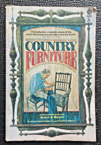 COUNTRY FURNITURE BY ALDREN A. WATSON EARLY AMERICAN WOODCRAFTER STUDY Rare 274p $79.99