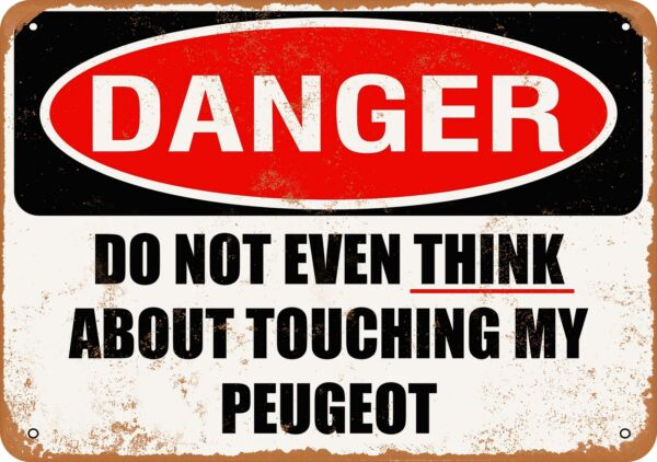 Metal Sign Do Not Touch My PEUGEOT Vintage Look $24.95