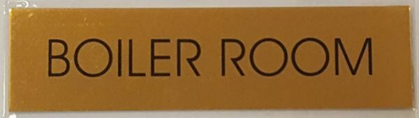 BOILER ROOM SIGN Gold BACKGROUND ALUMINIUM 2 x7 3 4 WITH SELF ....ref1020 $16.99