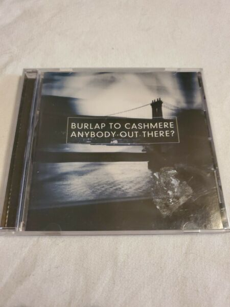 Burlap to Cashmere : Anybody Out There? CD