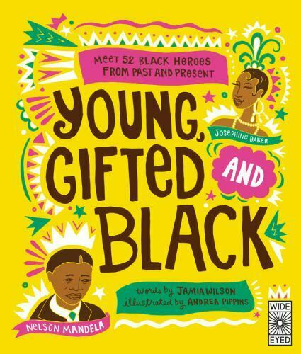 Young Gifted and Black: Meet 52 Black Heroes from Past and Present by in Used $15.98