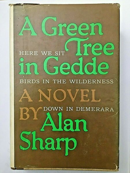 A Green Tree In Gedde 1965 First Printing Hardcover by Alan Sharp